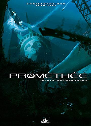 Prométhée 18 - La Théorie du grain de sable par Christophe Bec