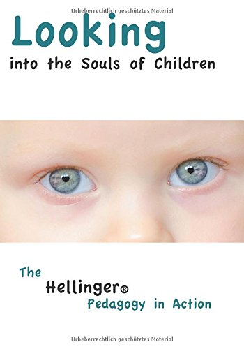 Looking Into the Souls of Children: The Hellinger Pedagogy in Action
