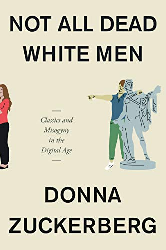 Not All Dead White Men: Classics and Misogyny in the Digital Age (English Edition) -