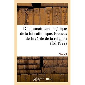 Dictionnaire apologétique de la foi catholique. Tome 3