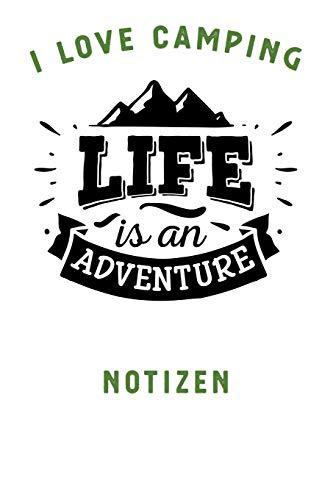 I LOVE CAMPING: Notizbuch A5 liniert mit 120 Seiten, Ihr Reisebegleiter, Life is an Adventure, Notizheft / Tagebuch / Reise Journal, perfektes Geschenk für Naturliebhaber und Camper