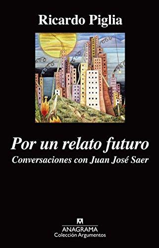 Por Un Relato Futuro (Argumentos)