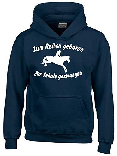 Zum Reiten geboren Zur Schule gezwungen ! Hoodie Sweatshirt mit Kapuze Navy Gr.152 cm