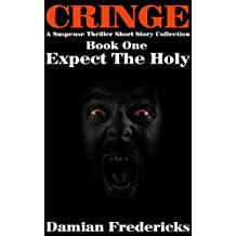 Cringe-Expect The Holy: A Suspense Thriller Short Story Collection (English Edition)