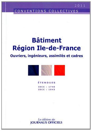 Bâtiment région Ile de France - Ouvriers et cadres - Brochure 3032 - IDCC 1740 et 1843 - 18e édition - août 2011