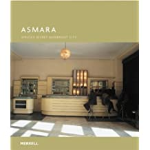 Asmara: Africa's Secret Modernist City by Edward Denison (2003-09-24)