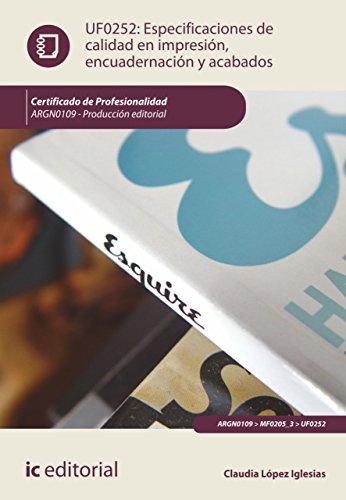 Especificaciones de calidad en impresión, encuadernación y acabados. ARGN0109 por Claudia López Iglesias