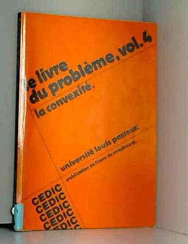 La convexite, Le livre du probleme, Vol. 4. (= Publication de l'I.R.E.M. Strasbourg, Universite Louis Pasteur, Collection Formation des Maitres en Mathematiques).
