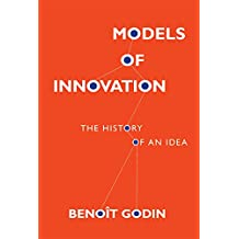 Models of Innovation: The History of an Idea (Inside Technology) (English Edition)