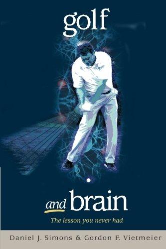 Golf and Brain: The lesson you never had por Daniel J Simons