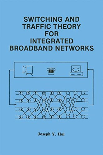Switching and Traffic Theory for Integrated Broadband Networks (The Springer International Series in Engineering and Computer Science)