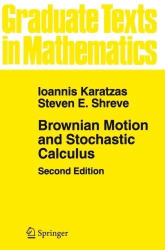 Brownian Motion and Stochastic Calculus (Graduate Texts in Mathematics) (Volume 113) by Ioannis Karatzas (1991-08-25)