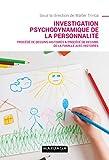 Investigation psychodynamique de la personnalité - Procédé de dessins-histoires & procédé de dessins de la famille avec histoires