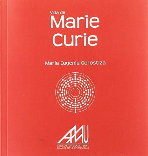 VIDA DE MARIE CURIE (COLECCIÓN BIOGRAFIAS DE MUJERES, Band 37)