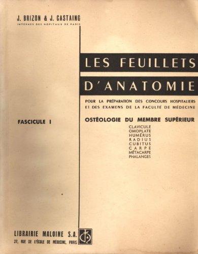 Les feuillets d'anatomie fascicule 1 pour la prparation des concours hospitaliers et des examens de la facult de mdecine ostologie du membre suprieur