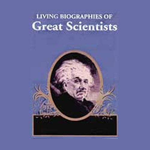 Living Biographies of Great Scientists  Audiolibri