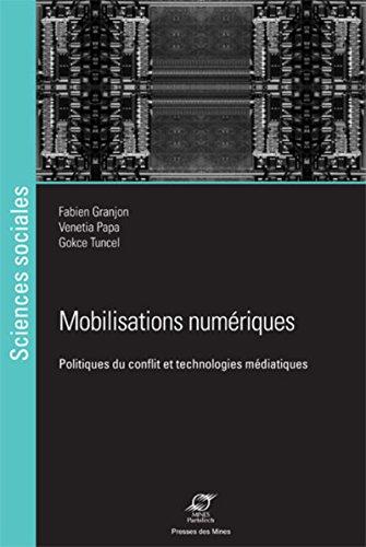 Mobilisations numériques: Politiques du conflit et technologies médiatiques