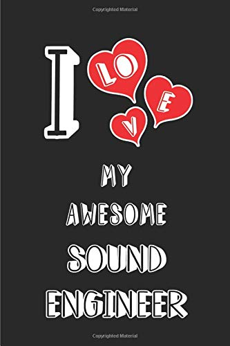 I Love My Awesome Sound Engineer Blank Lined 6x9 Engineering Lovers Journal Notebook As
