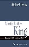 Martin Luther King: Traum und Tat. Ein Lebensbild (Zeugen unserer Zeit)