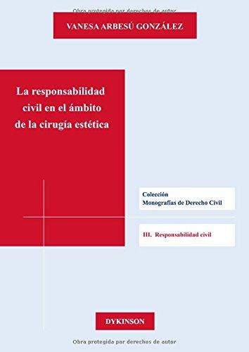 La responsabilidad civil en el ámbito de la cirugía estética por Vanesa Arbesú González