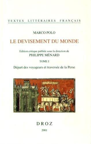 Marco Polo: Le Devisement Du Monde: Depart Des Voyageurs Et Traversee De La Perse