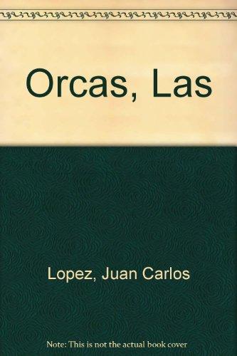 Descargar Libro Orcas Entre El Mito Y LA Realidad de Juan Carlos Lopez