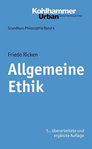 Grundkurs Philosophie: Allgemeine Ethik (Urban-Taschenbücher, Band 348)