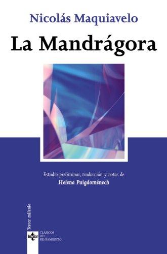 La mandragora / Mandrake (Clasicos Del Pensamiento/ Classics of Thought) por Niccolo Machiavelli