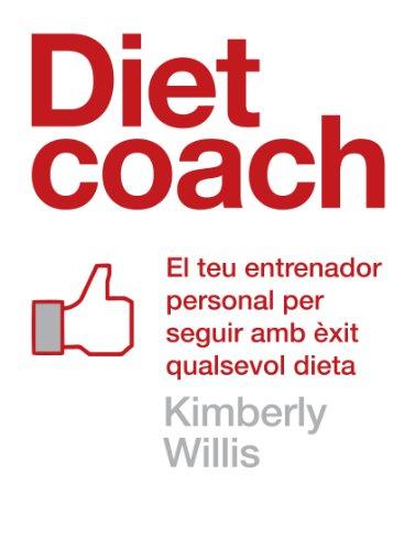 Diet coach (edició en català): El teu entrenador personal per seguir amb èxit qualsevol dieta (Catalan Edition) por Kimberley Willis