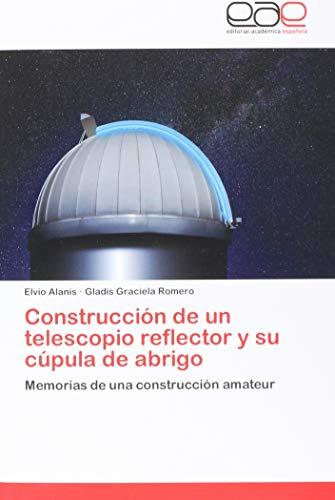 Construcción de un telescopio reflector y su cúpula de abrigo