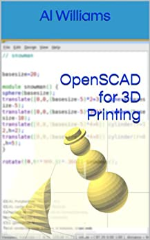OpenSCAD for 3D Printing (English Edition) par [Williams, Al]