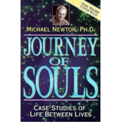 [ Journey of Souls Case Studies of Life Between Lives ] [ JOURNEY OF SOULS CASE STUDIES OF LIFE BETWEEN LIVES ] BY Newton, Ph.D. Michael ( AUTHOR ) Nov-29-1994 Paperback
