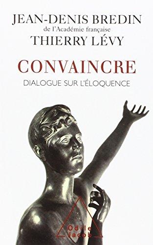 CONVAINCRE. Dialogue sur l'éloquence