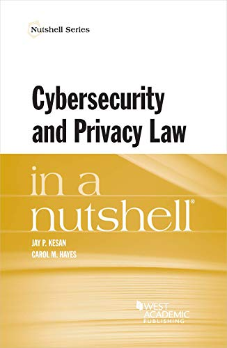 Kesan and Hayes's Cybersecurity and Privacy Law in a Nutshell (Nutshells) (English Edition)