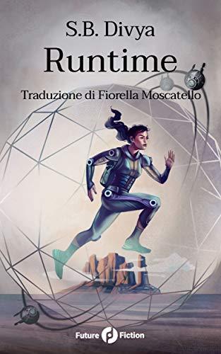 Runtime (Future Fiction Vol. 71) di [Divya, S.B.]