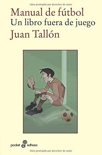 Manual de futbol: Un libro fuera de juego