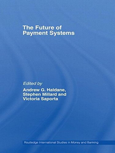 The Future of Payment Systems (Routledge International Studies in Money and Banking) by Stephen Millard (Editor), Andrew Haldane (Editor), Victoria Saporta (Editor) (23-Jun-2014) Paperback