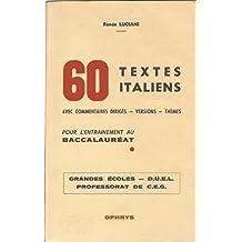 60 Textes Italiens pour l'entrainement au baccalauréat (avec commentaires dirigés, version, thèmes)