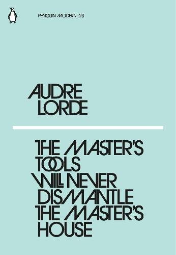 The Master's Tools Will Never Dismantle the Master's House (Penguin Modern)