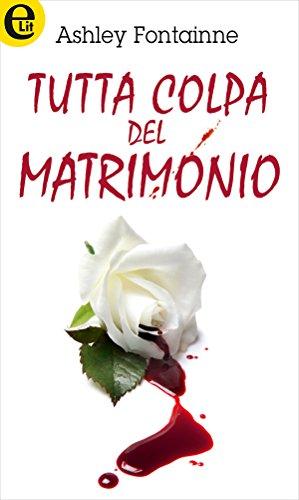 Ashley Fontainne - Tutta colpa del matrimonio (2018)