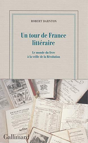 Un tour de France littéraire: Le monde du livre à la veille de la Révolution