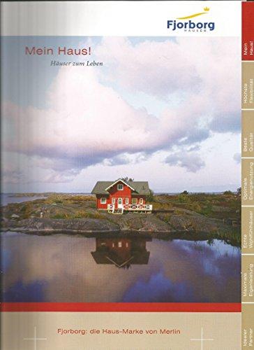 Fjorborg - Mein Haus! Häuser zum Leben, mit Preisliste + Im Uralub zu Hause sein ,Ferienhäuser zum Wohlfühlen