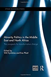 Minority Politics in the Middle East and North Africa: The Prospects for Transformative Change (Ethnic and Racial Studies)