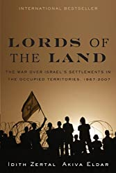 Lords of the Land: The War for Israel's Settlements in the Occupied Territories