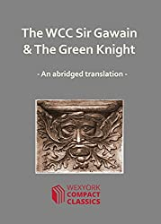The WCC Sir Gawain & The Green Knight (WexYork Compact Classics - 3)