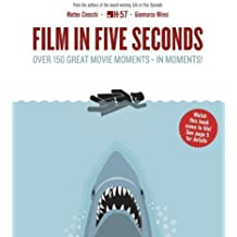 Film in Five Seconds: Over 150 Great Movie Moments - in Moments! by Civaschi, Matteo, Milesi, Gianmarco (2013) Hardcover