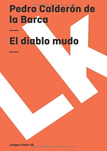 El diablo mudo (Teatro) por Pedro De La Barca