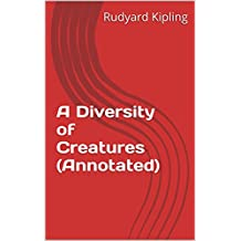 A Diversity of Creatures (Annotated) (English Edition)