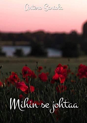 Mihin se johtaa (Finnish Edition) por Antero Sariola