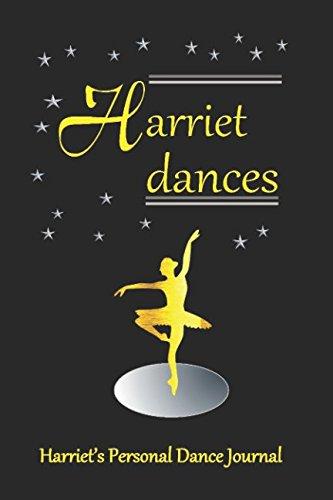 Harriet Dances Harriet's Personal Dance Journal: Harriet's Personal Dance Journal (Personalised Dance Journal Book Series) por Judy John-Baptiste